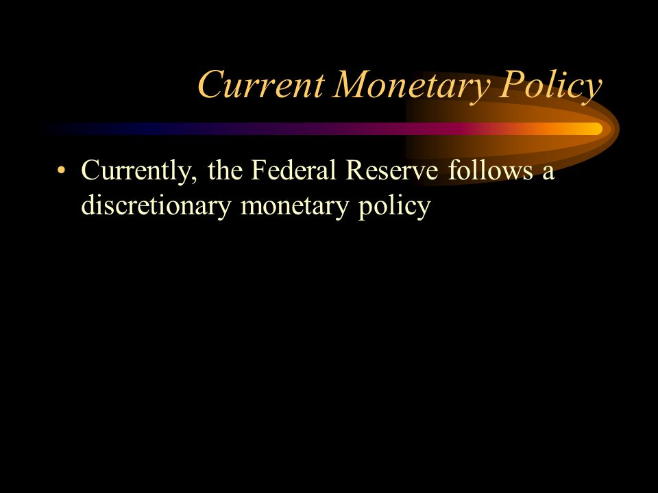 Current Monetary Policy