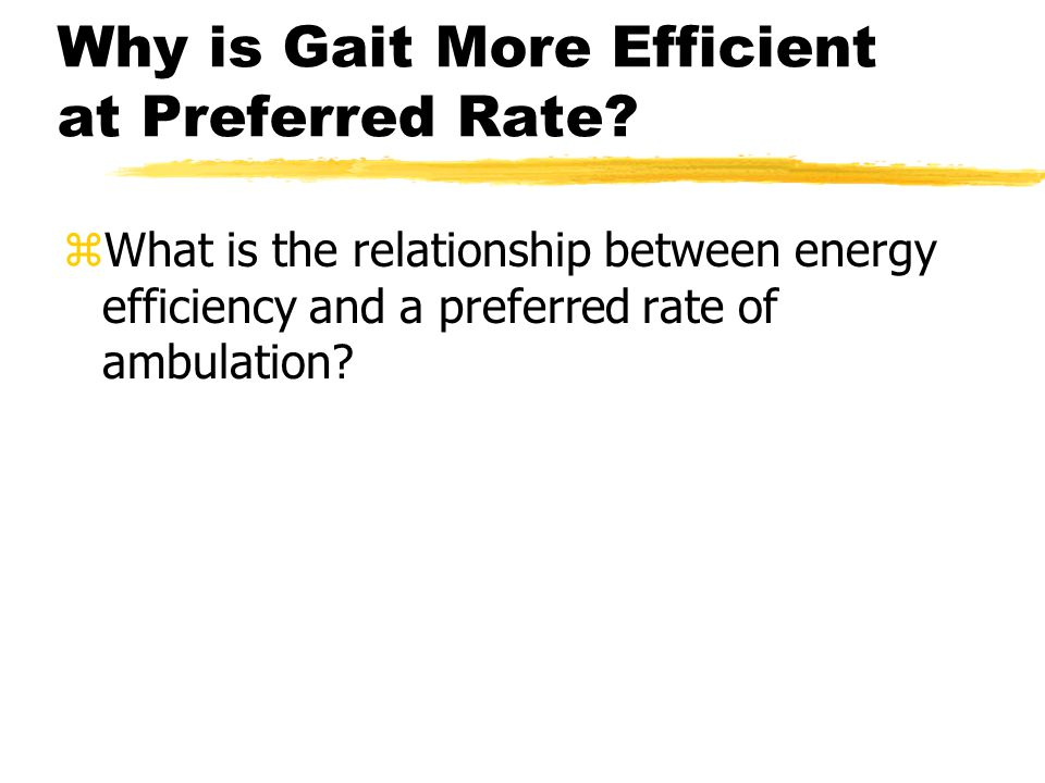 Why is Gait More Efficient at Preferred Rate