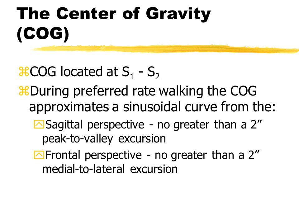 The Center of Gravity (COG)