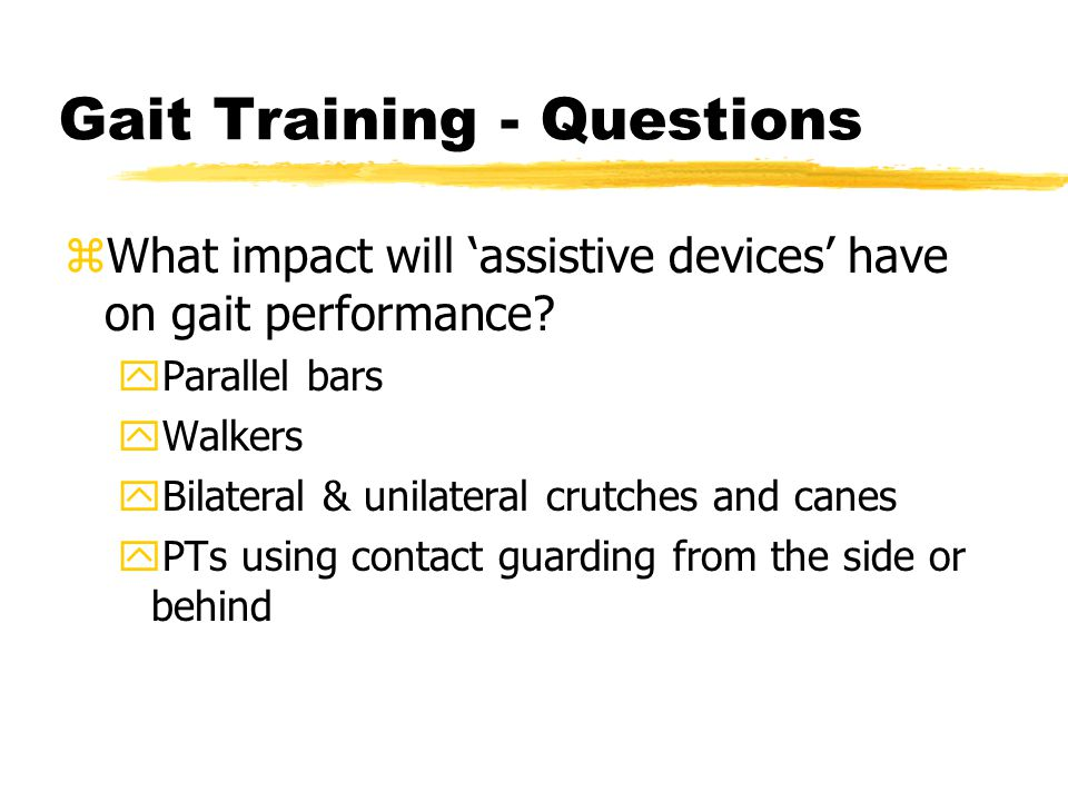 Gait Training - Questions