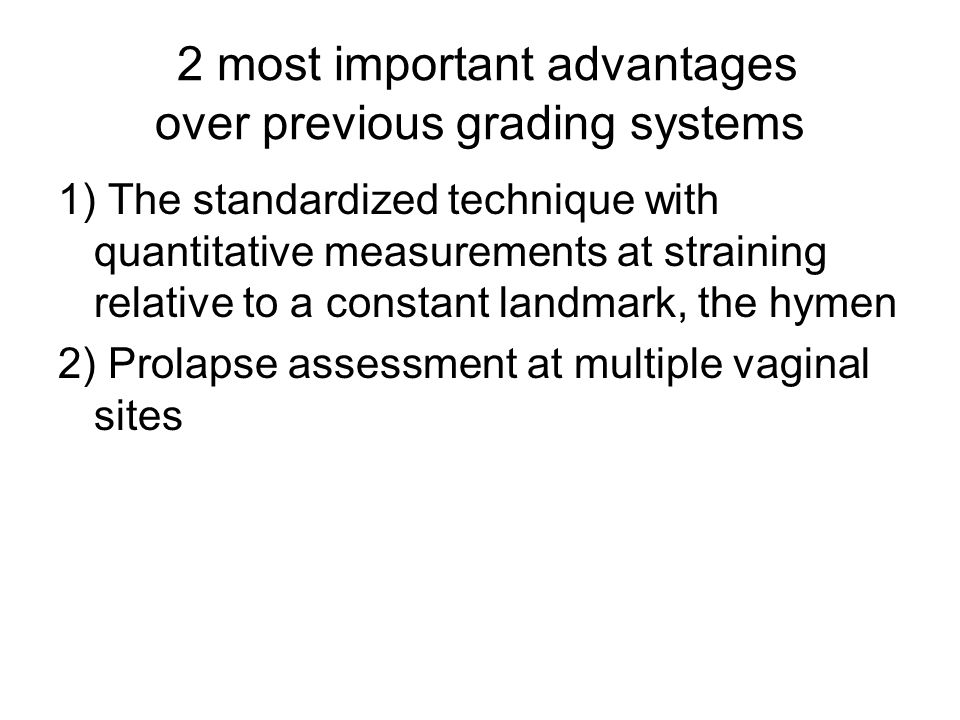 2 most important advantages over previous grading systems