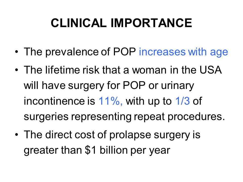 CLINICAL IMPORTANCE The prevalence of POP increases with age