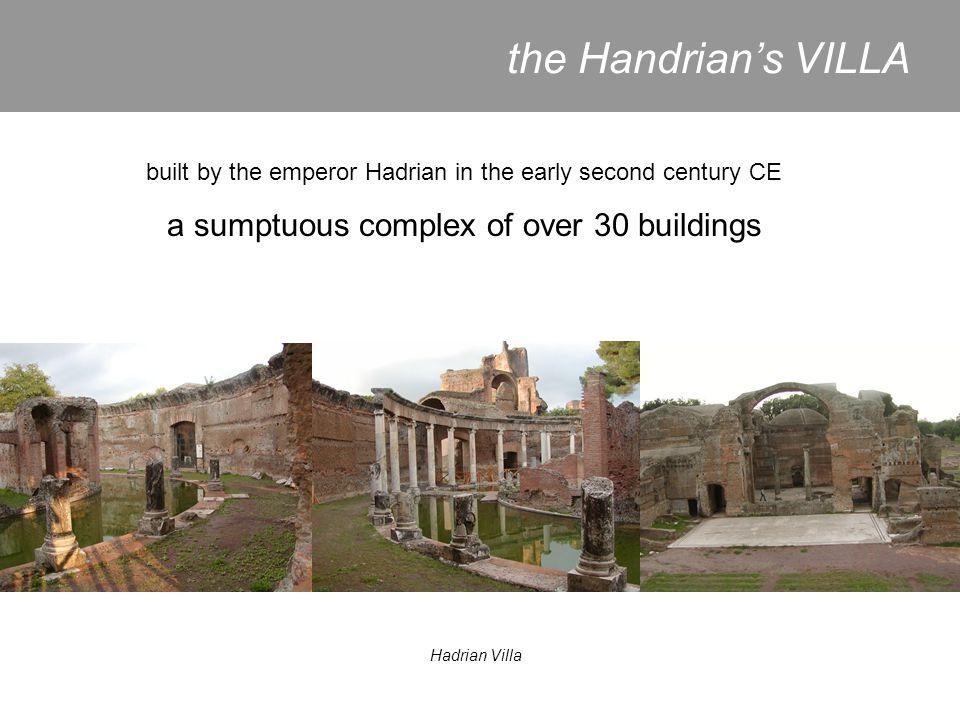 the Handrian's VILLA a sumptuous complex of over 30 buildings
