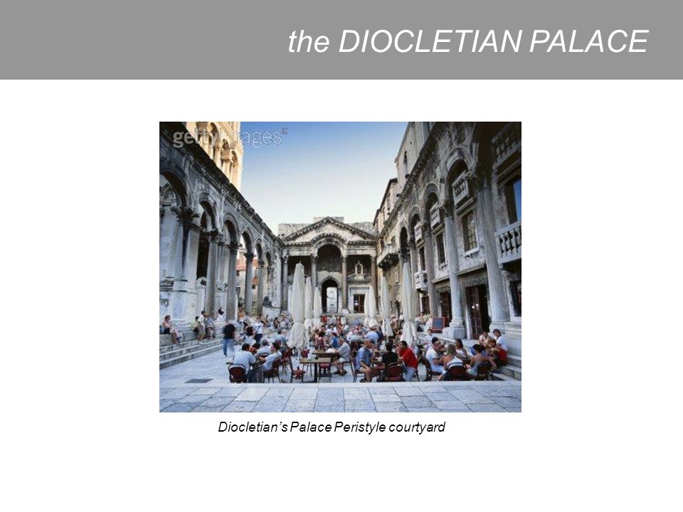 the DIOCLETIAN PALACE Diocletian's Palace Peristyle courtyard