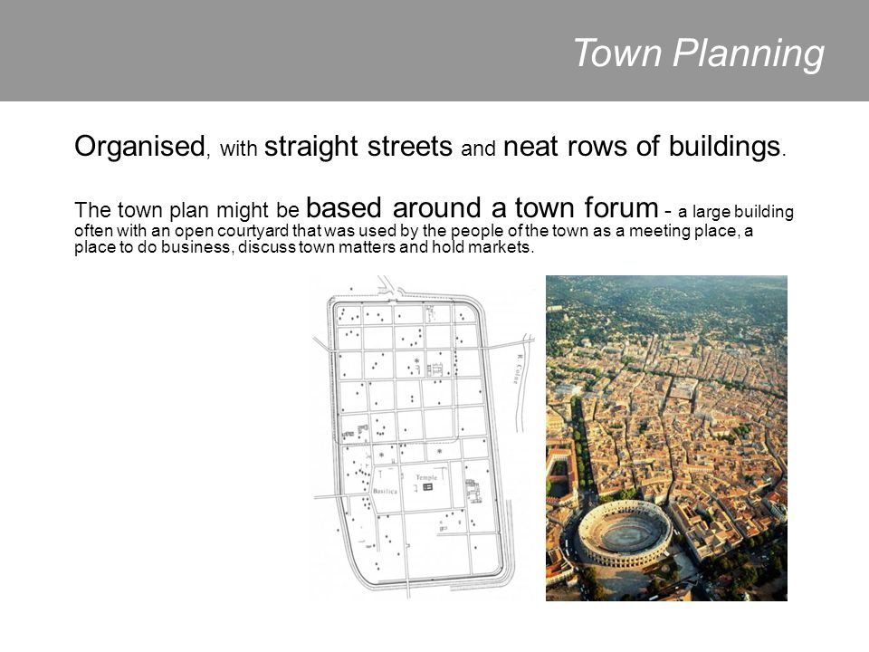 Town Planning Organised, with straight streets and neat rows of buildings.