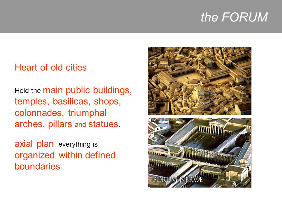 the FORUM Heart of old cities