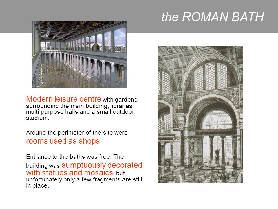 the ROMAN BATH Modern leisure centre with gardens surrounding the main building, libraries, multi-purpose halls and a small outdoor stadium.
