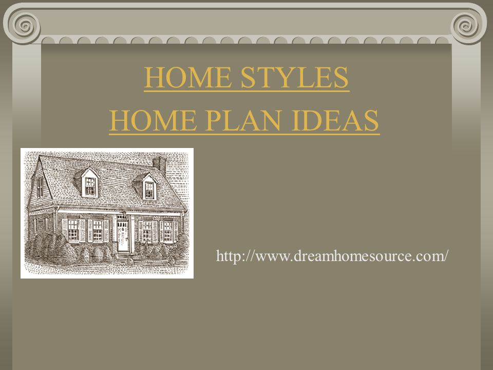 HOME STYLES HOME PLAN IDEAS.