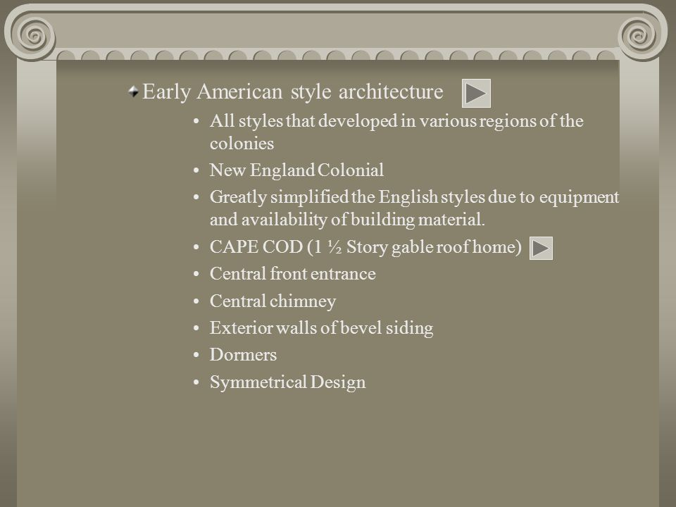 Early American style architecture