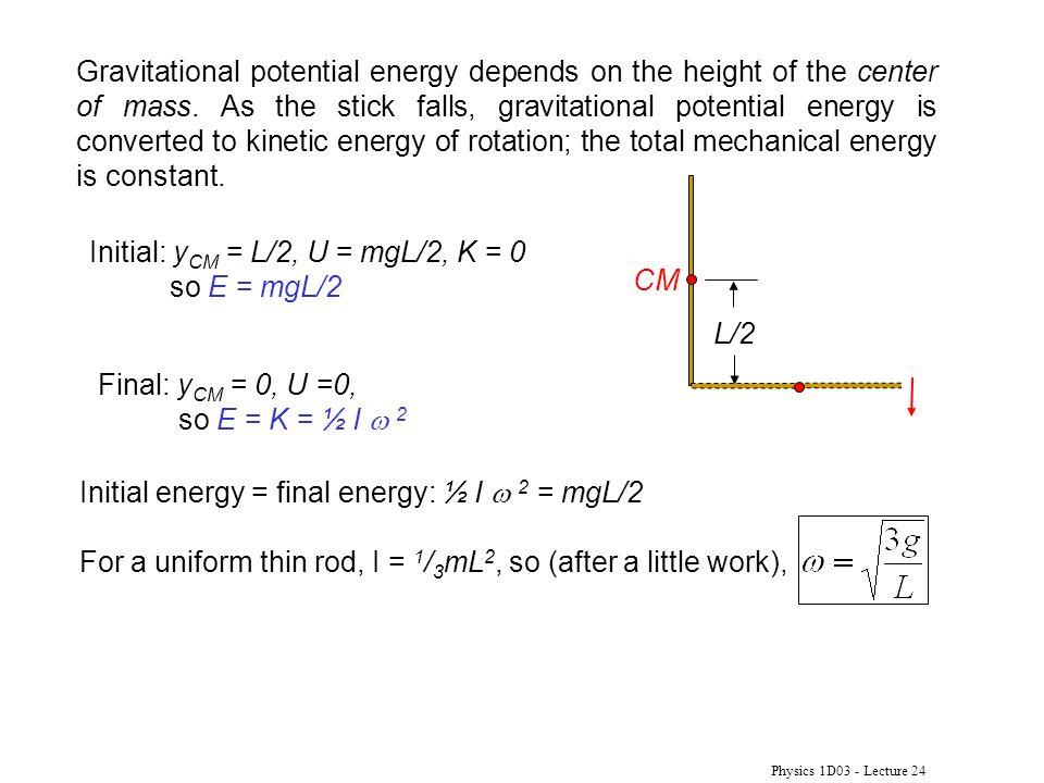 Initial: yCM = L/2, U = mgL/2, K = 0 so E = mgL/2