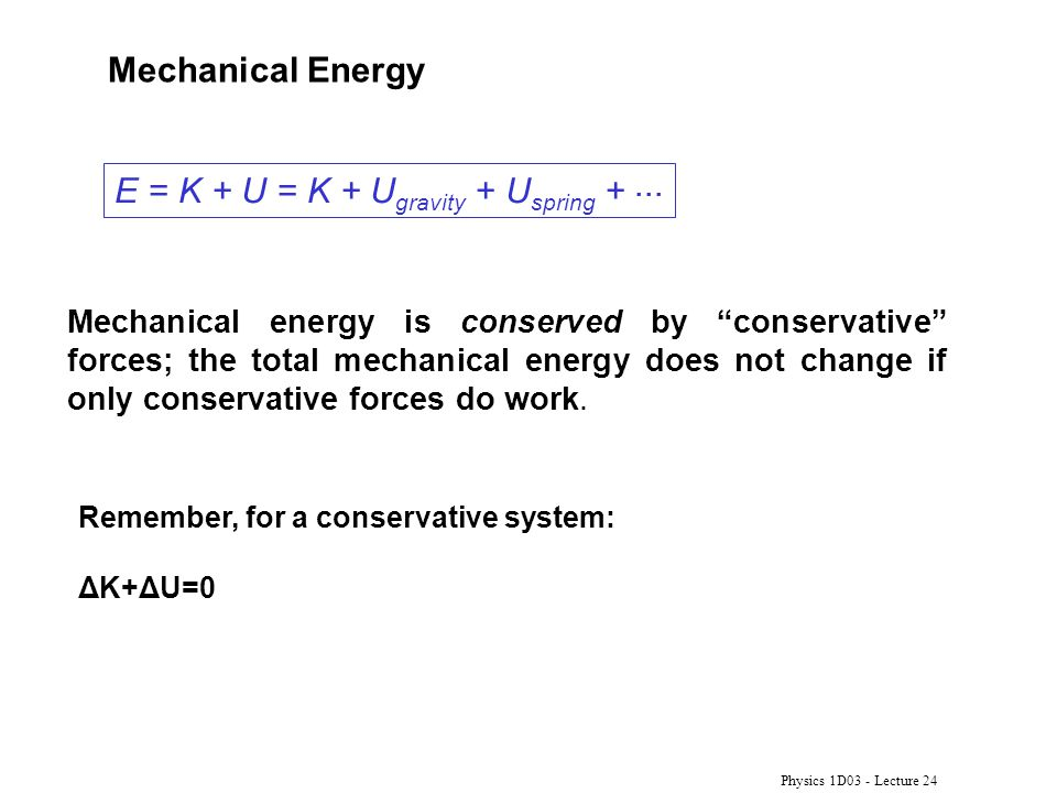 E = K + U = K + Ugravity + Uspring + ...