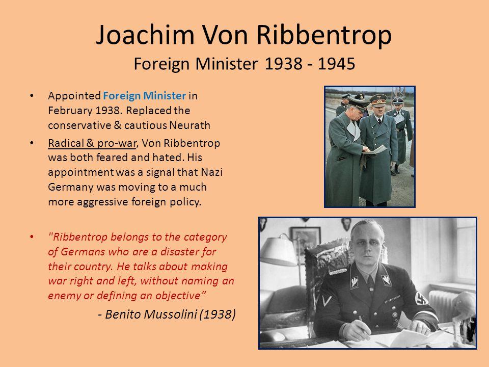 Joachim Von Ribbentrop Foreign Minister 1938 - 1945