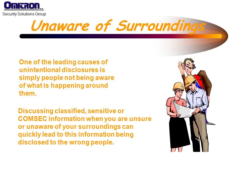 Unaware of Surroundings