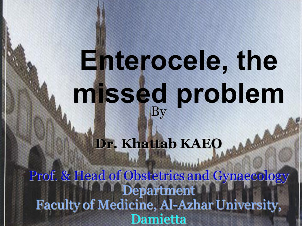 Enterocele, the missed problem