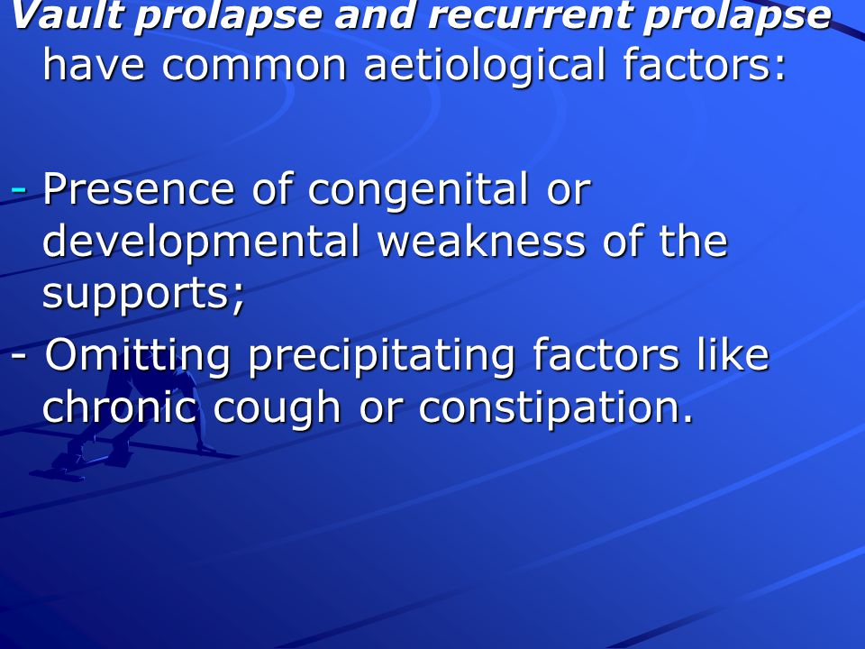 Presence of congenital or developmental weakness of the supports;