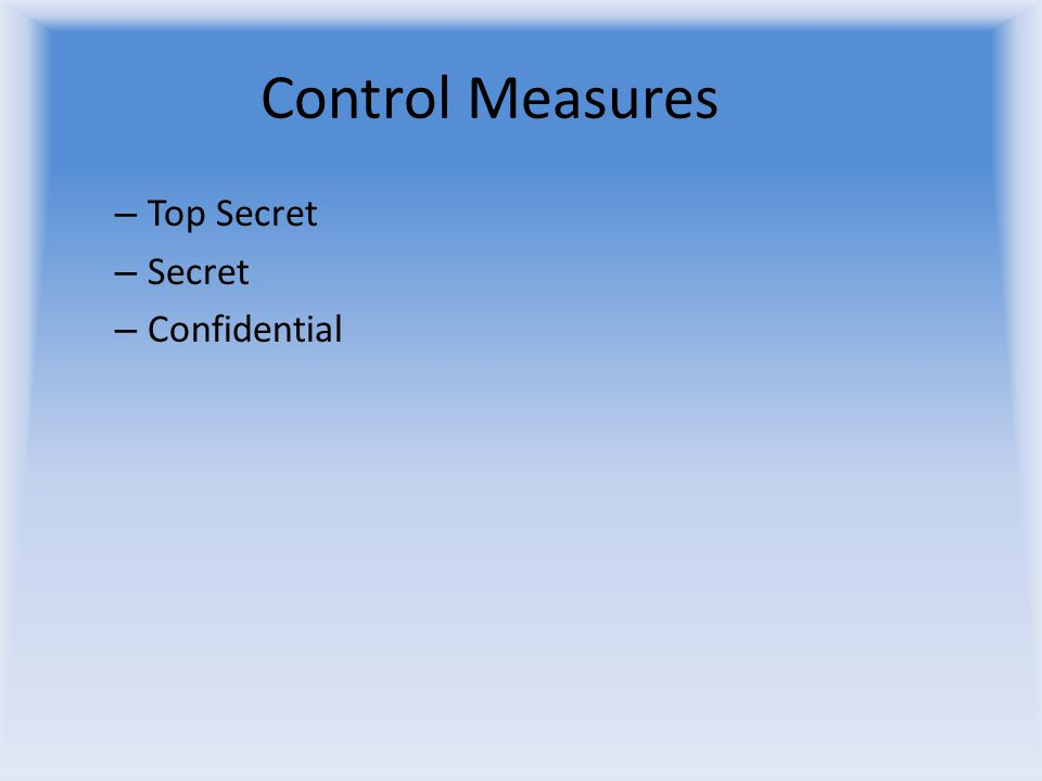 Control Measures Top Secret Secret Confidential