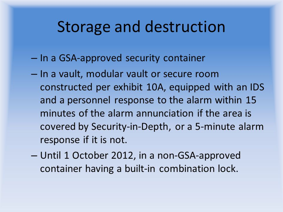 Storage and destruction