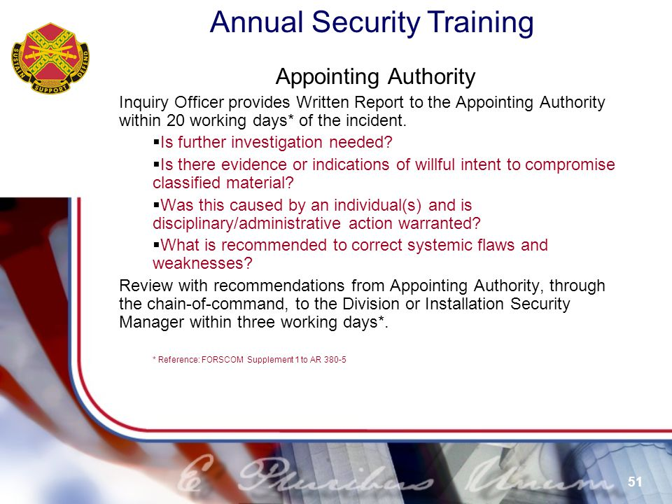 Appointing Authority Inquiry Officer provides Written Report to the Appointing Authority within 20 working days* of the incident.