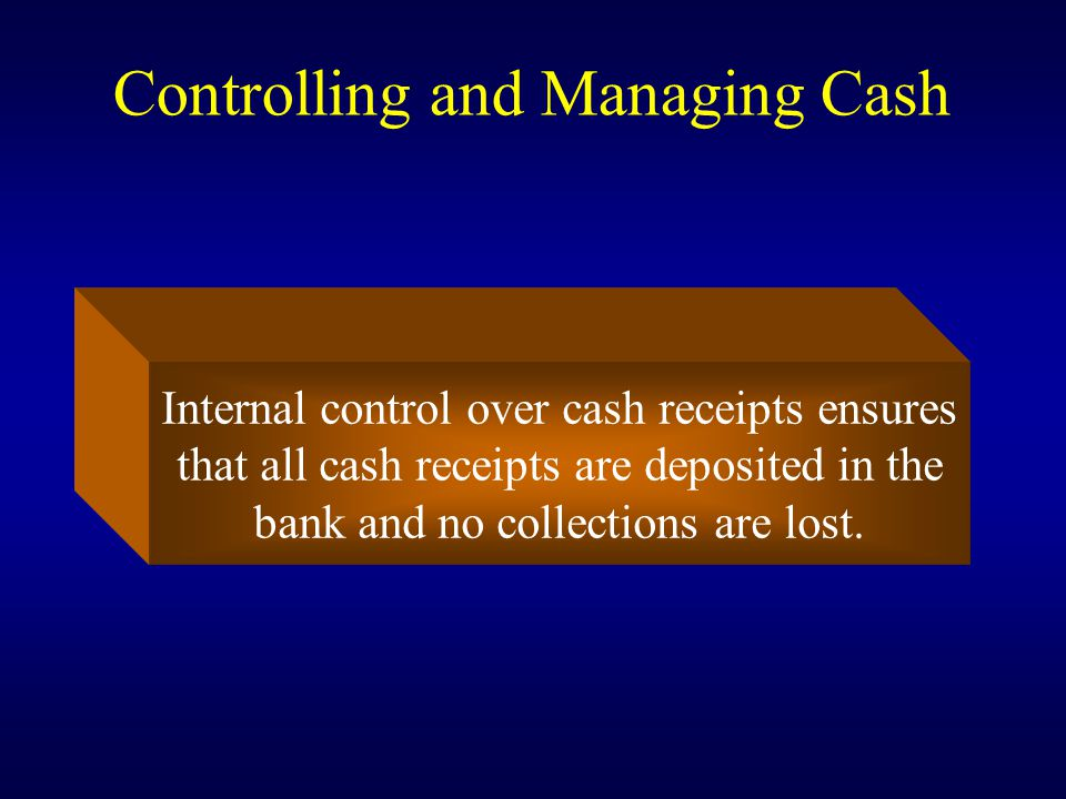 Controlling and Managing Cash