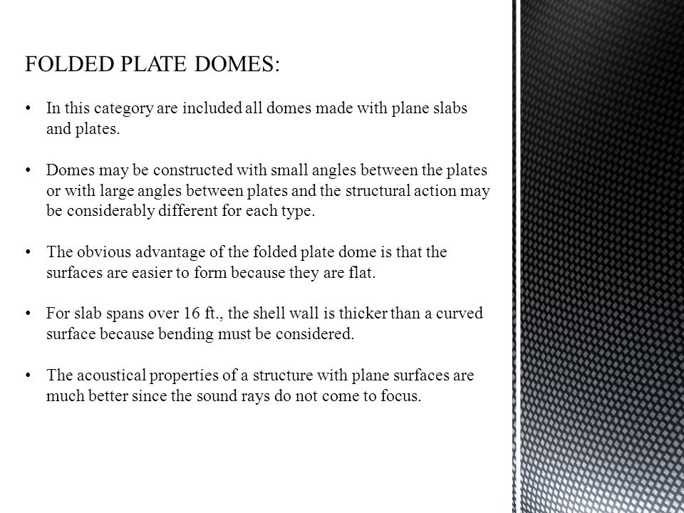 FOLDED PLATE DOMES: In this category are included all domes made with plane slabs and plates.