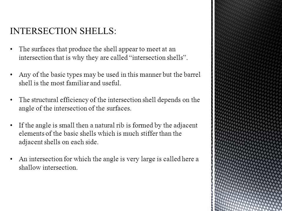 INTERSECTION SHELLS: The surfaces that produce the shell appear to meet at an intersection that is why they are called intersection shells .
