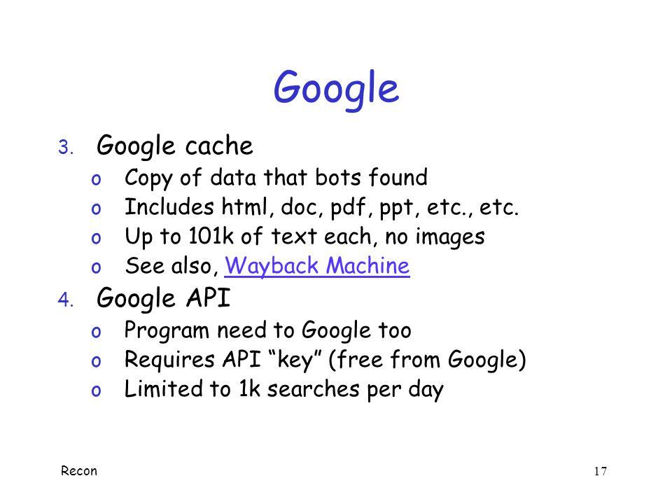 Google Google cache Google API Copy of data that bots found