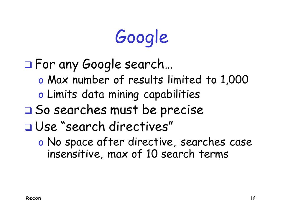 Google For any Google search… So searches must be precise