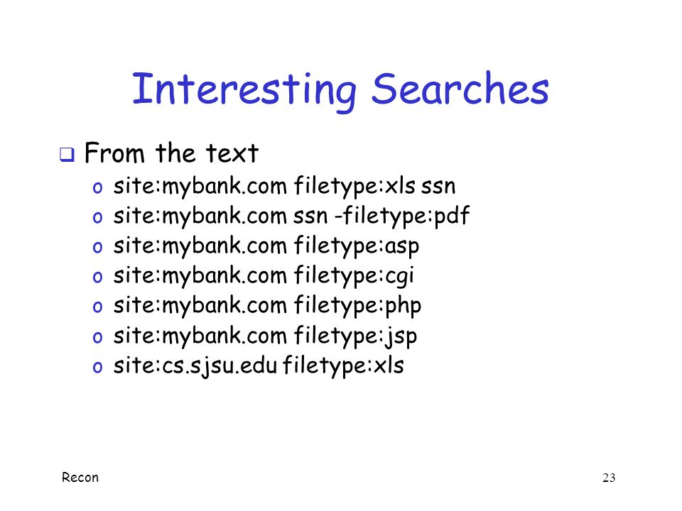 Interesting Searches From the text site:mybank.com filetype:xls ssn