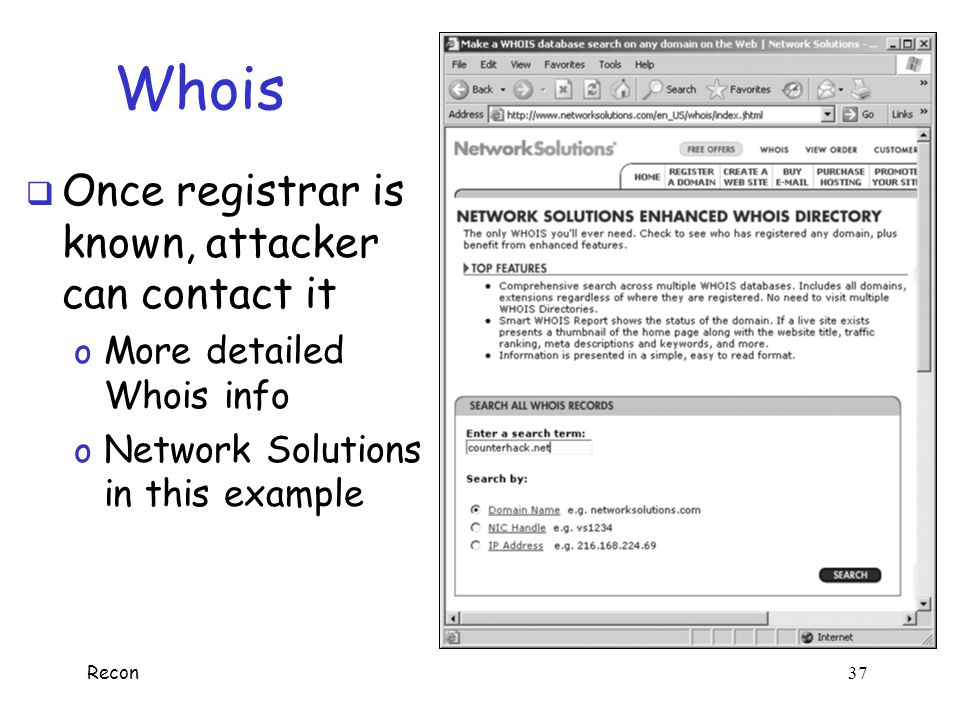 Whois Once registrar is known, attacker can contact it