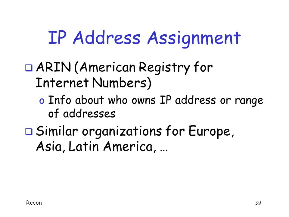IP Address Assignment ARIN (American Registry for Internet Numbers)