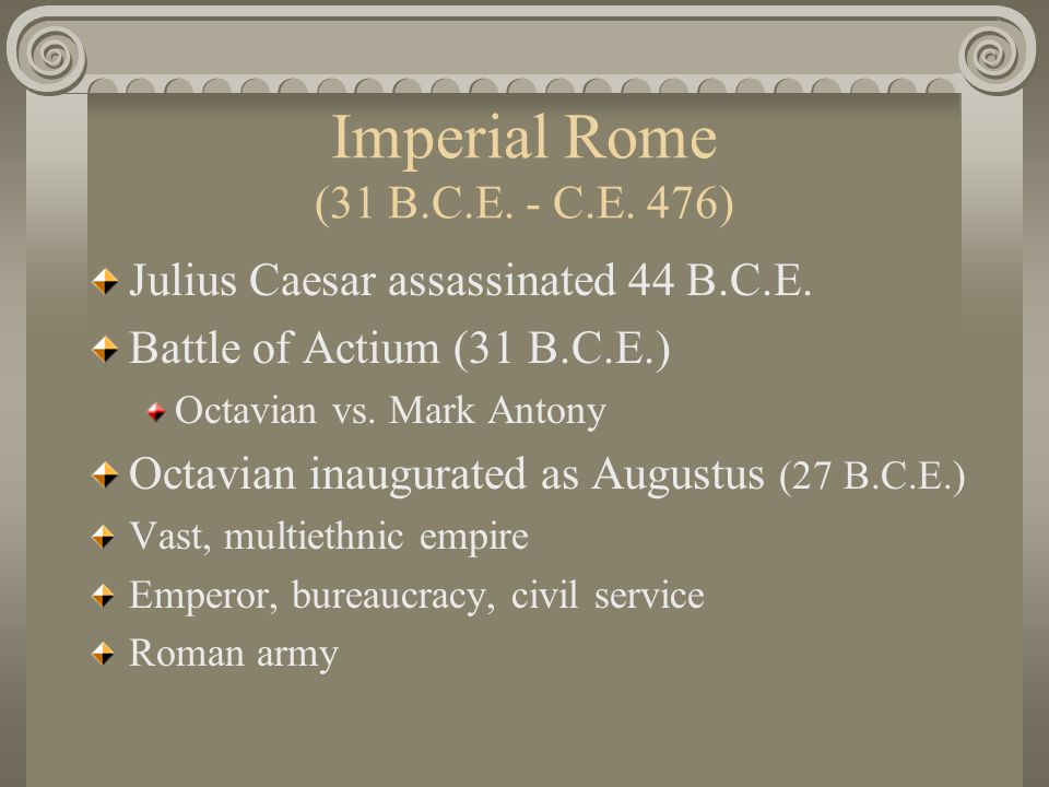 Imperial Rome (31 B.C.E. - C.E. 476)