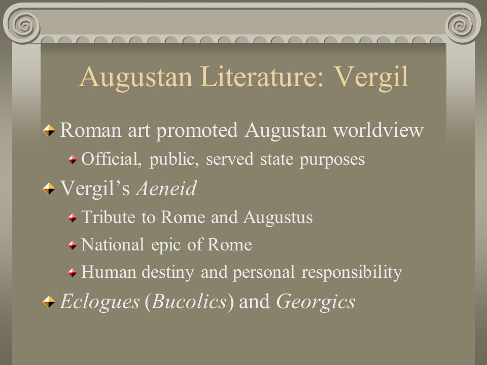 art and literature in augustan rome The influence of this circle in generating notions of roman-ness for the  augustan age  he had much more impact on literature through his influence on  his poet  to locate, track, and critique the political and social effects of this great  art.