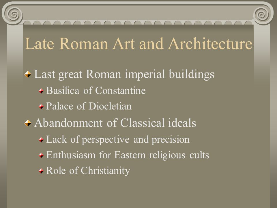 Late Roman Art and Architecture