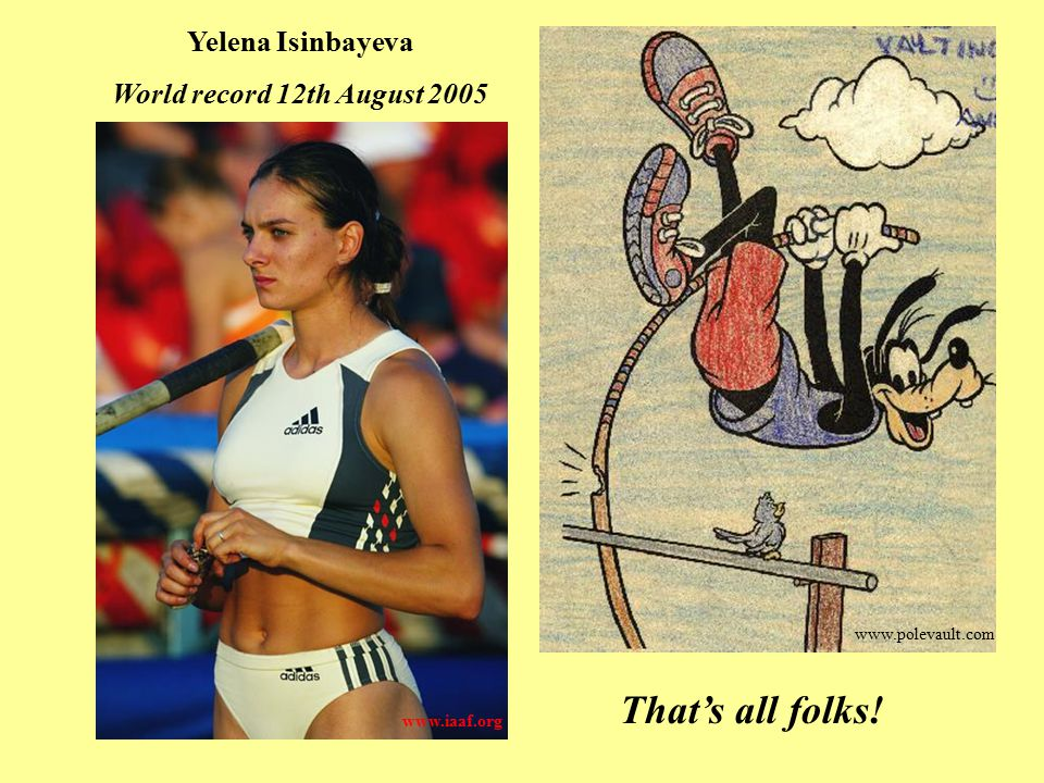 That's all folks! Yelena Isinbayeva World record 12th August 2005