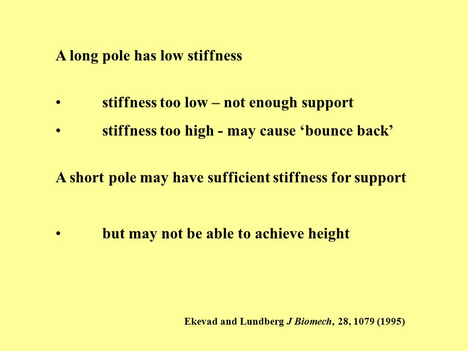 A long pole has low stiffness stiffness too low – not enough support