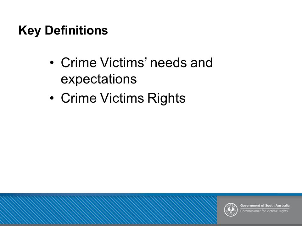 Crime Victims' needs and expectations Crime Victims Rights