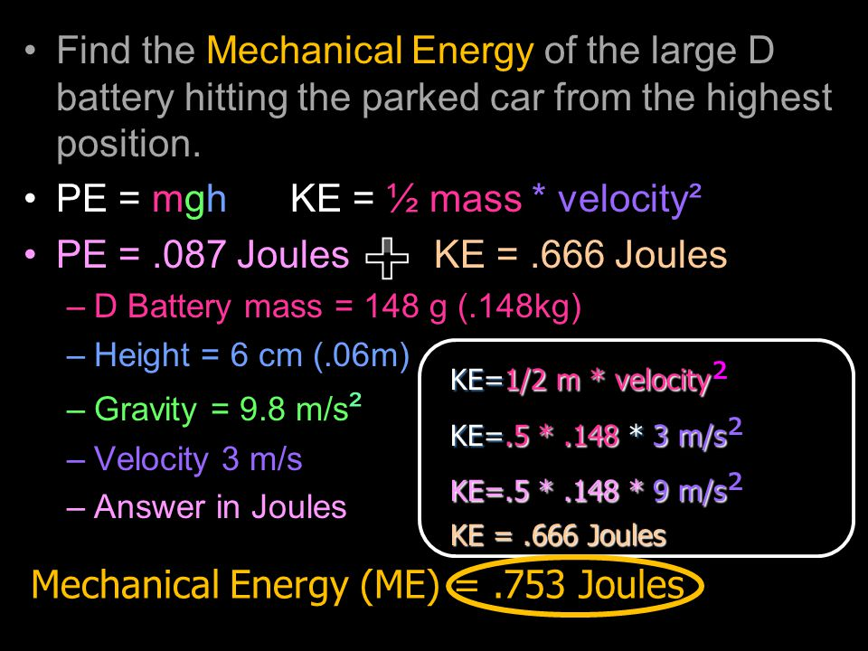 Find the Mechanical Energy of the large D battery hitting the parked car from the highest position.