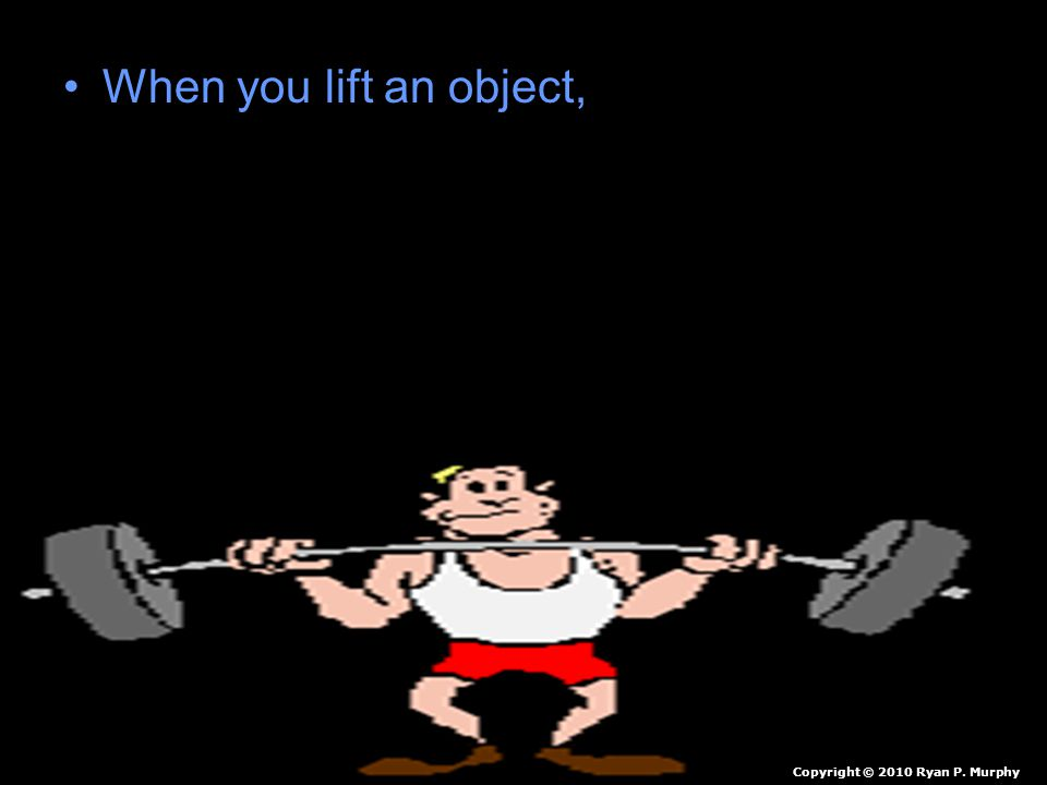 When you lift an object, chemical energy (a form of potential energy) stored in the chemicals obtained from your digested food is converted into the mechanical energy (kinetic) used to move your arm and the object upward and into heat given off by your body.