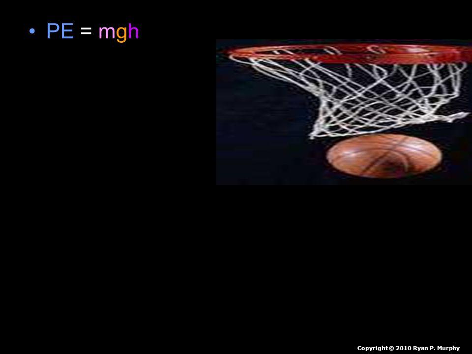 PE = mgh m = 2 kg g = 9.8 m/sec2 h = 3.5 m