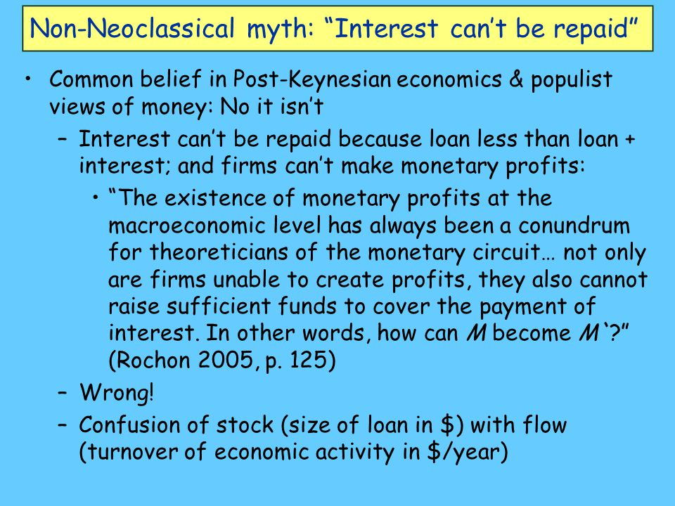 Non-Neoclassical myth: Interest can't be repaid