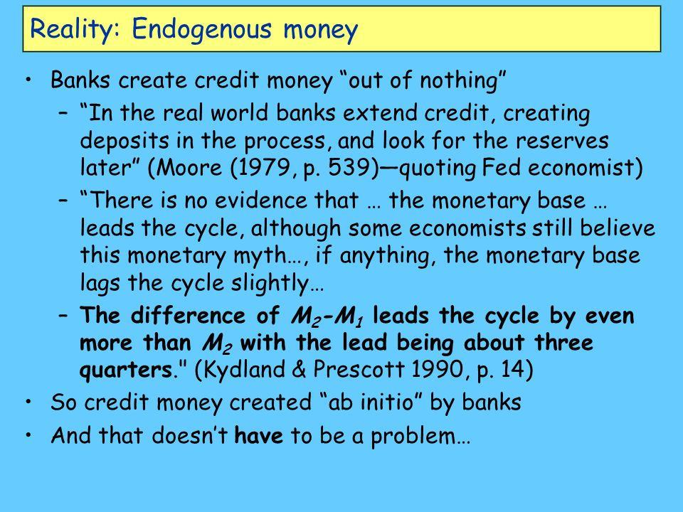 Reality: Endogenous money