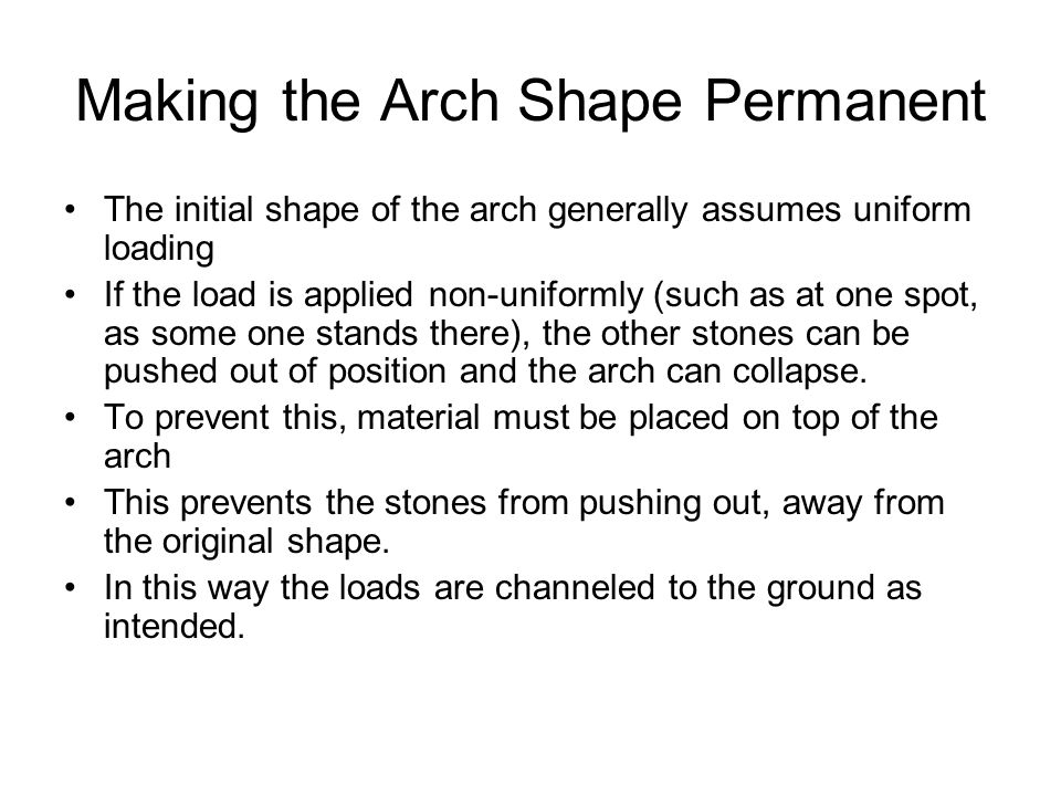 Making the Arch Shape Permanent
