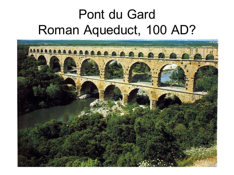 Pont du Gard Roman Aqueduct, 100 AD