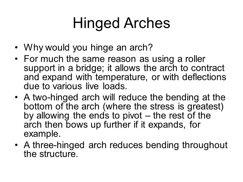 Hinged Arches Why would you hinge an arch