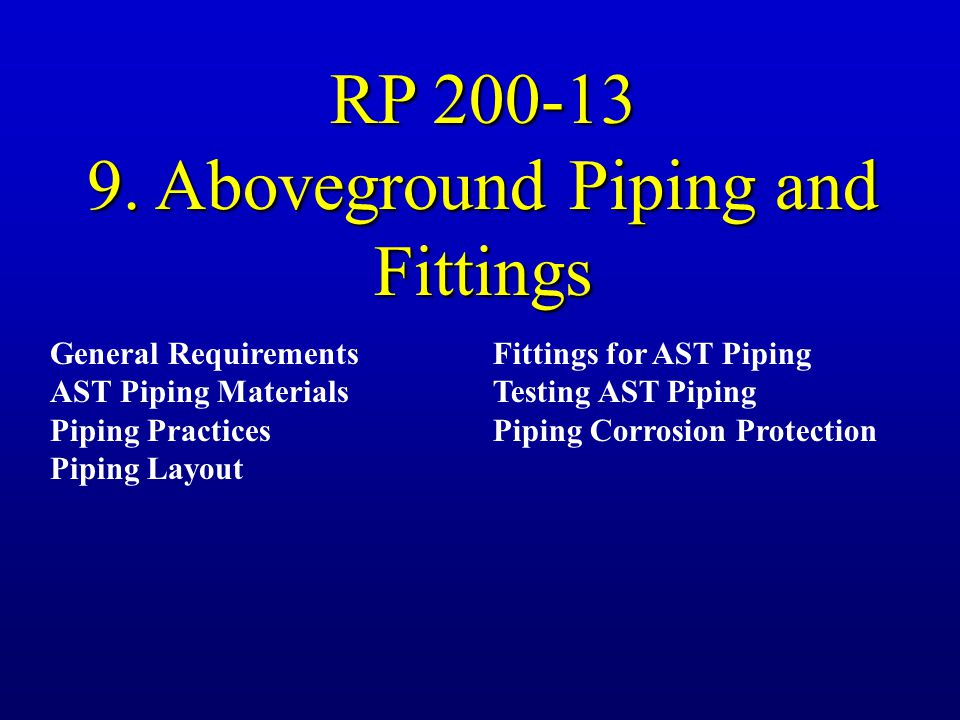 9. Aboveground Piping and Fittings