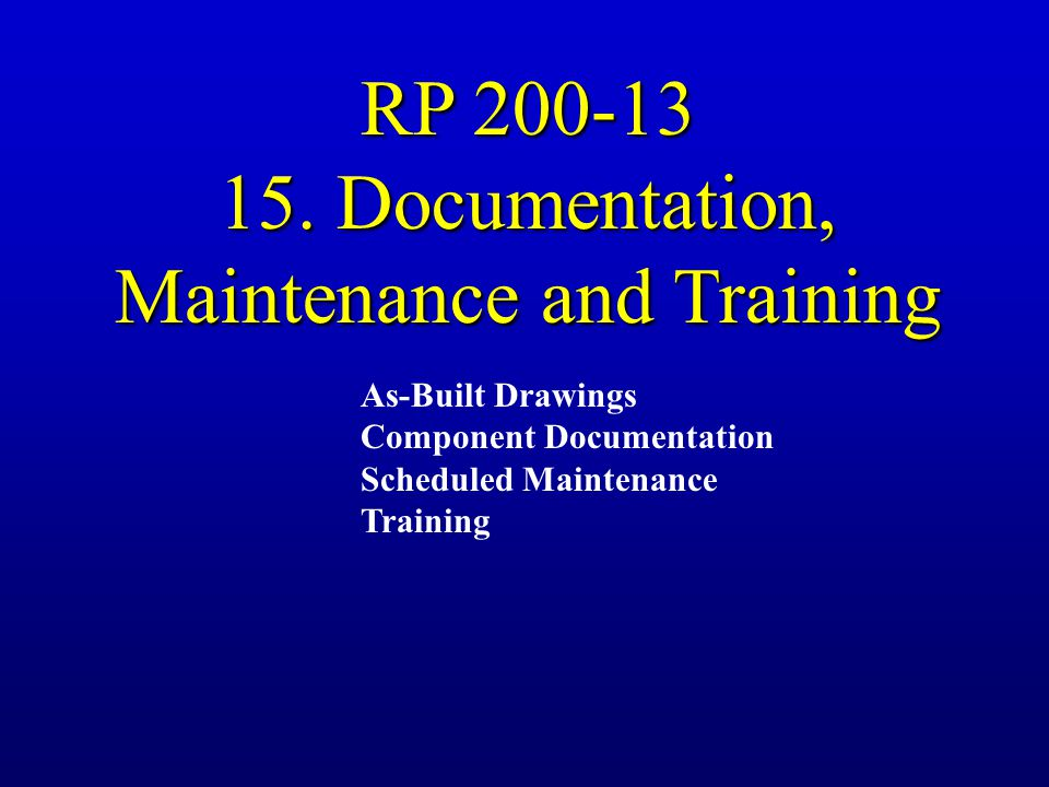 15. Documentation, Maintenance and Training