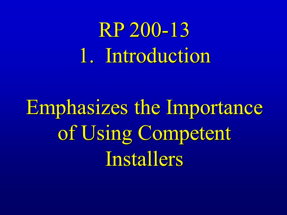 Emphasizes the Importance of Using Competent Installers