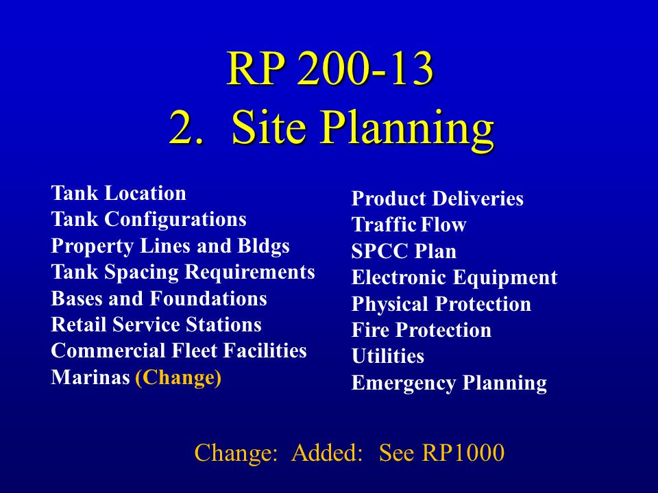 RP 200-13 2. Site Planning Change: Added: See RP1000 Tank Location
