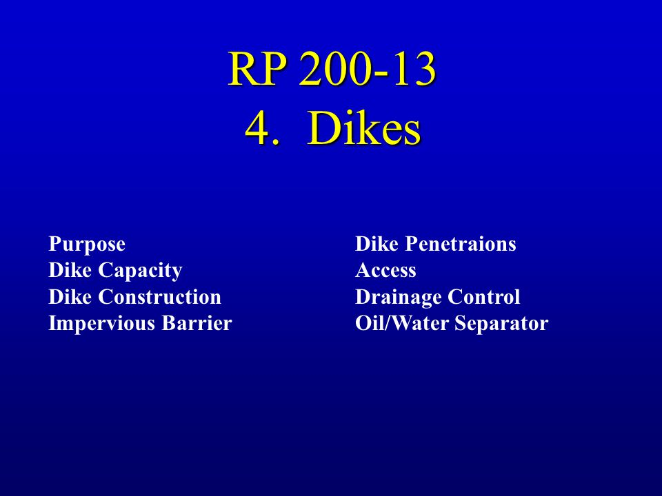RP 200-13 4. Dikes Purpose Dike Capacity Dike Construction