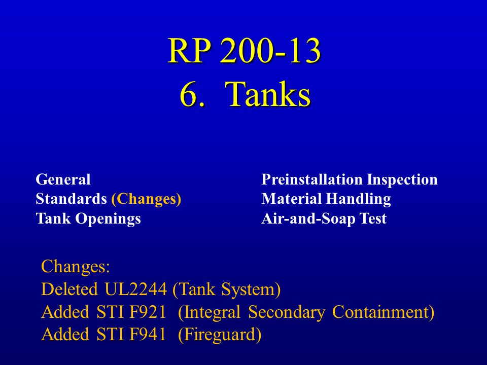 RP 200-13 6. Tanks Changes: Deleted UL2244 (Tank System)